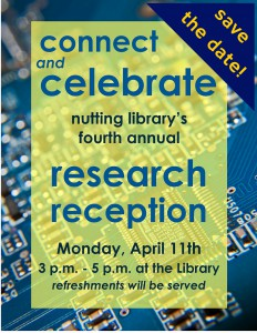 Fourth Annual Research Reception @ Nutting Memorial Library