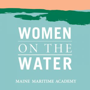 Women on the Water Conference @ Maine Maritime Academy
