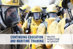 Advanced Fire Fighting Revalidation @ Day 1: Maine Maritime Academy, Day 2: Fire Training Field, Ellsworth, Maine