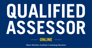 Qualified Assessor Online @ Maine Maritime academy